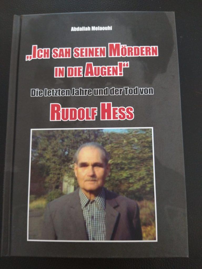"""Abdallah Melaouhi - """"Ich sah seinen Mördern in die Augen!"""" - Die letzten Jahre und der Tod von Rudolf Heß"""